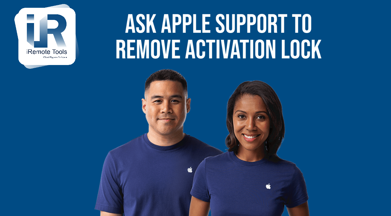 Ask Apple Support to remove Activation Lock