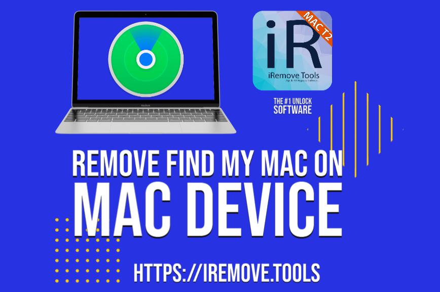 Remove Find My Mac on Mac Device