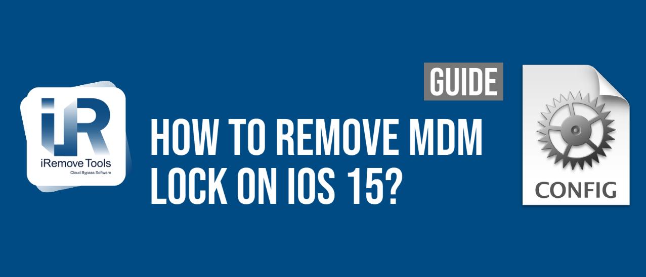 Remove MDM iOS 15